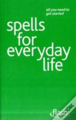 Spells For Everyday Life