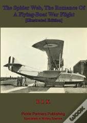 Spider Web, The Romance Of A Flying-Boat War Flight [Illustrated Edition]