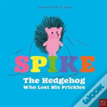 Spike: The Hedgehog Who Lost His Prickles