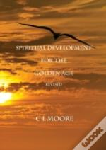 Spiritual Development For The Golden Age - Revised