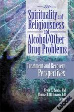 Spirituality And Religiousness And Alcohol/Other Drug Problems