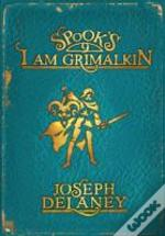 Spook'S: I Am Grimalkin