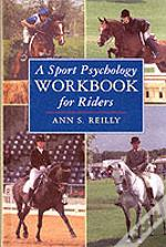 Sport Psychology Workbook For Riders