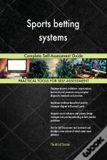 Sports Betting Systems Complete Self-Assessment Guide