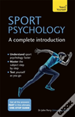 Sports Psychology - A Complete Introduction: Teach Yourself