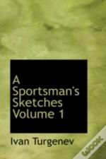 Sportsman'S Sketches Volume 1