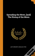 Spreading The News, (And) The Rising Of The Moon