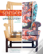 Spruce: Step-By-Step Guide To Upholstery And Design