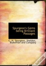 Spurgeon'S Gems Being Brilliant Passages