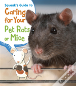 Squeak'S Guide To Caring For Your Pet Rats Or Mice