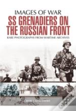 Ss Grenadiers In Combat The Ss In Russia