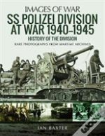 Ss Polizei Division At War 1940 - 1945