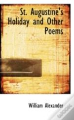 St. Augustine'S Holiday And Other Poems