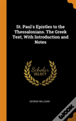 St. Paul'S Epistles To The Thessalonians. The Greek Text, With Introduction And Notes