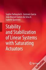 Stability And Stabilization Of Linear Systems With Saturating Actuators