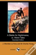 Stable For Nightmares; Or, Weird Tales (Illustrated Edition) (Dodo Press)