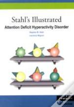 Stahl'S Illustrated Attention-Deficit-Hyperactivity Disorder