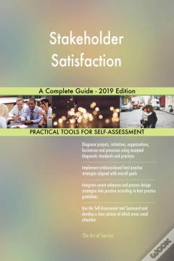 Wook.pt - Stakeholder Satisfaction A Complete Guide - 2019 Edition