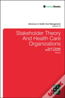 Stakeholder Theory And Health Care Organizations