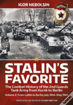 Wook.pt - Stalin S Favorite: The Combat History Of The 2nd Guards Tank Army From Kursk To Berlin