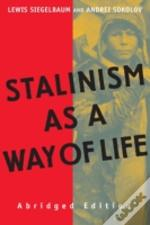 Stalinism As A Way Of Life