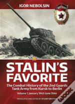 Stalin'S Favorite: The Combat History Of The 2nd Guards Tank Army From Kursk To Berlin