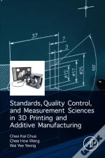 Standards, Quality Control, And Measurement Sciences In 3d Printing And Additive Manufacturing