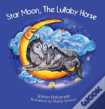 Star Moon, The Lullaby Horse