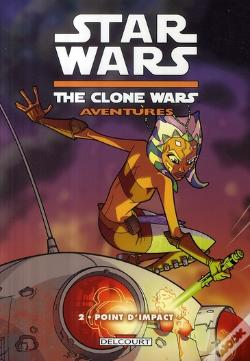 Wook.pt - Star Wars - The Clone Wars Aventures T.2 ; Point D'Impact
