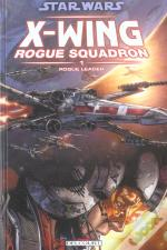 Star Wars - X-Wing Rogue Squadron T.1 ; Rogue Leader