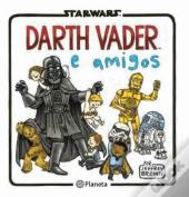 Star Wars Darth Vader e Amigos