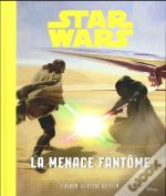 Star Wars, La Menace Fantome, Album Du Film Episode 1