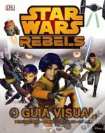 Star Wars Rebel - O Guia Visual