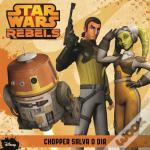 Star Wars Rebels - Chopper Salva o Dia