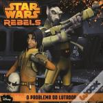 Star Wars Rebels - O Problema do Lutador