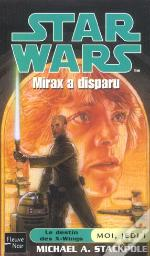 Star Wars T.54 ; Le Destin Des X-Wings ; Moi, Jedi T.1 ; Mirax A Disparu