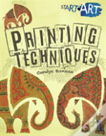 Start Art: Printing And Other Amazing Techniques