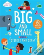 Start Little Learn Big: Big And Small Sticker And Draw