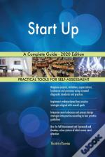 Start Up A Complete Guide - 2020 Edition