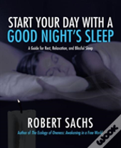 Start Your Day With A Good Night'S Sleep: A Guide For Rest, Relaxation, And Blissful Sleep