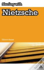 Starting With Nietzsche