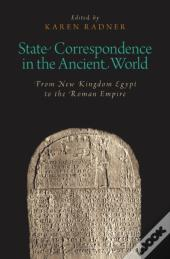 State Correspondence In The Ancient World: From New Kingdom Egypt To The Roman Empire