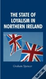 State Of Loyalism In Northern Ireland