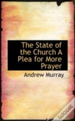 State Of The Church A Plea For More Prayer