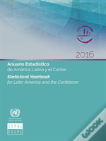 Statistical Yearbook For Latin America And The Caribbean 2016 (English/Spanish Edition)