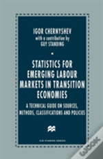 Statistics For Emerging Labour Markets In Transition Economies
