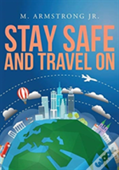 Stay Safe And Travel On