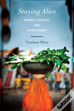 Staying Alive : Women, Ecology, And Development