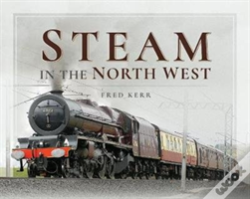 Wook.pt - Steam In The North West