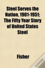 Steel Serves The Nation, 1901-1951; The